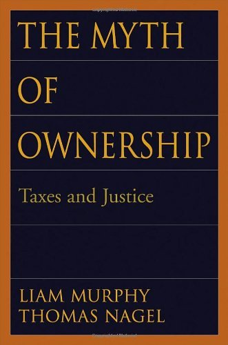 The Myth of Ownership: Taxes and Justice (English Edition)