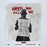 Watch Who You Wit (feat. Tim Gent, AB, The BlackSon & Case) [Explicit]