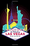 Las Vegas Nevada: Travel Diary / Journey Journal For Writing Your Own / Including A Packlist, Pages To Fill Out, The Highlights Of Your Trip, Reminder ... / Diary /Over 100 Pages For Up To 45 Days