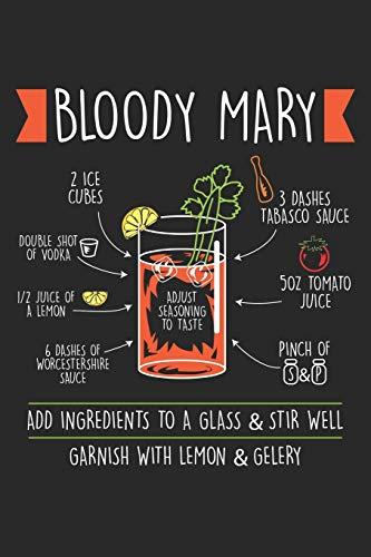 Bloody Mary: Rezept Cocktail Blutig Mary Party Drink  Notizbuch liniert 120 Seiten für Notizen Zeichnungen Formeln Organizer Tagebuch