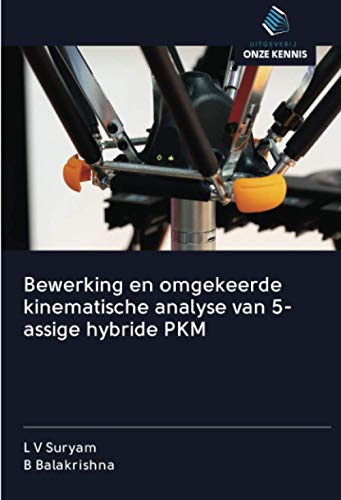Bewerking en omgekeerde kinematische analyse van 5-assige hybride PKM
