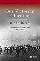 Our Victorian Education (Wiley-Blackwell Manifestos)