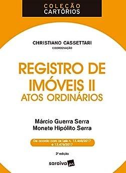 Col. Cartórios - Registro de Imóveis II - Atos Ordinários