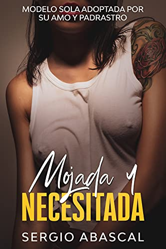 Mojada y Necesitada de Sergio Abascal