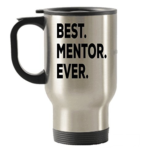 Mentor Travel Mug - Best Mentor EverTravel Insulated Tumblers- Gifts For Women Men - Appreciation From Mentee - Nurse Nursing Teacher Office Doctor Boss Supervisor - Female Male