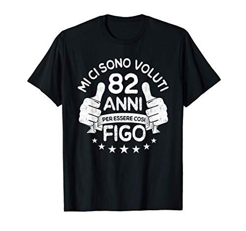 MI Ci Sono Voluti 82 Anni per Essere Così Figo Compleanno Maglietta