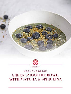Clip: Hormone Detox - Green Smoothie Bowl with Matcha and Spirulina from