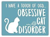Obsessive Cat Disorder 金属板ブリキ看板警告サイン注意サイン表示パネル情報サイン金属安全サイン