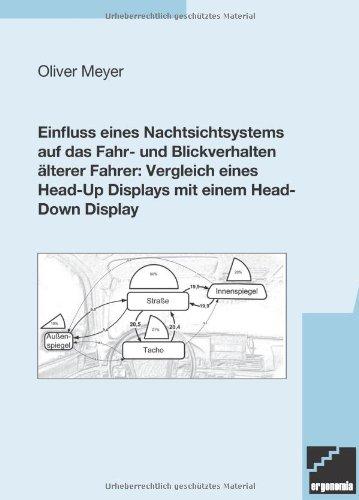 Einfluss eines Nachtsichtsystems auf das Fahr- und Blickverhalten älterer Fahrer: Vergleich eines Head-Up Displays mit einem Head-Down Display