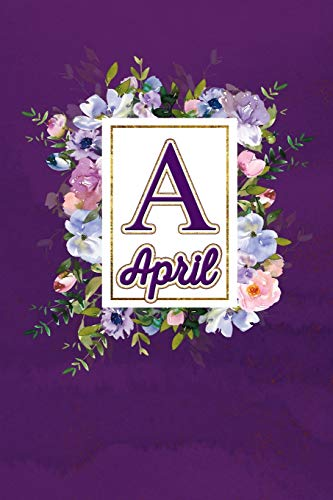 A - April: Monogram initial A for April notebook / Journal: Personalized Name Letter gifts for girls, women & men : School gifts for kids & teachers ... 6x9 Classy Purple Gold Floral Mosaic Finish)