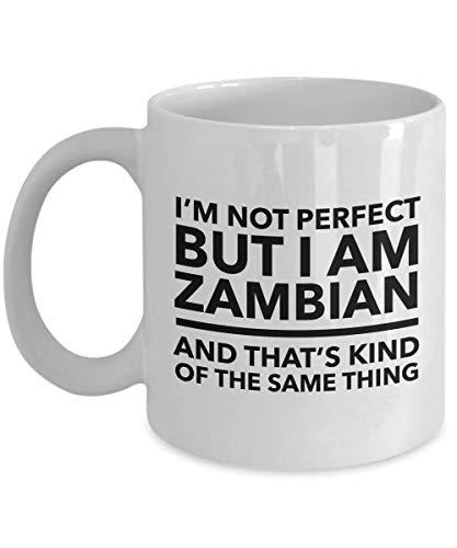 Zambian Mug - I'm not perfect but I am Zambian and that's kind of the same thing - Zambian Coffee Mug - Zambia Gift
