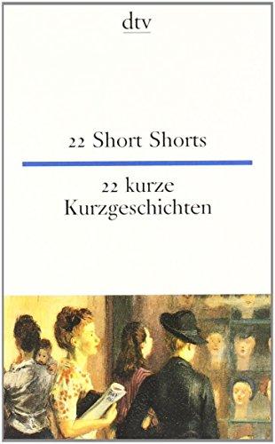 22 Short Shorts 22 kurze Kurzgeschichten von Theo Schumacher (1. September 1984) Taschenbuch