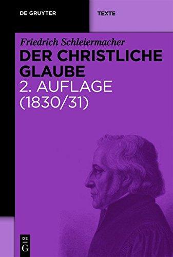 Der christliche Glaube: Nach den Grundsätzen der evangelischen Kirche im Zusammenhange dargestellt (de Gruyter Texte)
