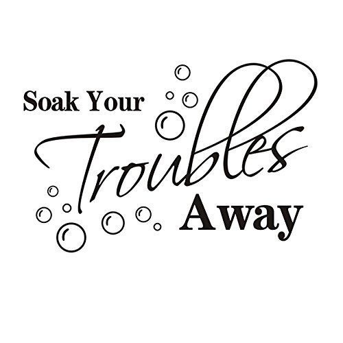 """Soak your troubles away\"