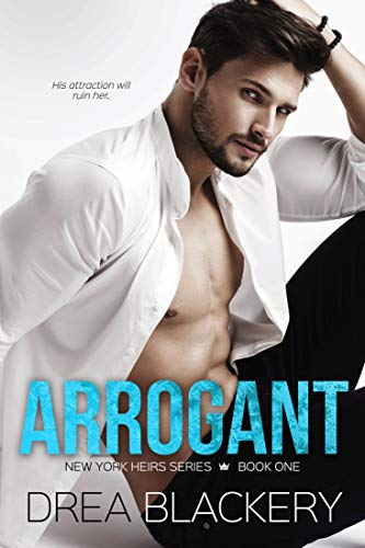 Arrogant: A Steamy Enemies-to-Lovers Romance (New York Heirs Book 1)