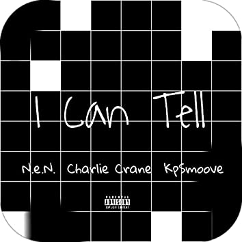 I Can Tell (feat. Charlie Crane & Kpsmoove)