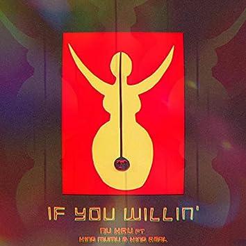 If You Willin' (feat. King Mumu & King Real)