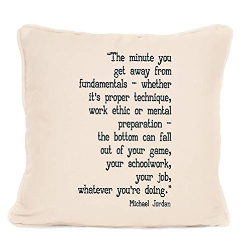 Michael Jordan Positive Quote 'The Minute You Get Away From Fundamentals' Cushion with Pad - Best Throw Pillow- Best Gift Present Ideas For Christmas, Birthdays or any other occasion -18 x 18 Inch