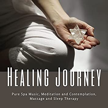 Healing Journey: Pure Spa Music, Meditation and Contemplation, Massage and Sleep Therapy