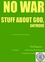 NO WAR STUFF ABOUT GOD, ANYMORE