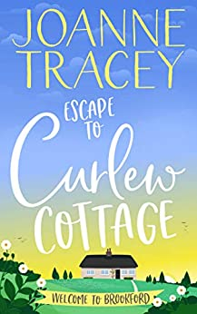 Escape To Curlew Cottage (Brookford) by [Joanne Tracey]