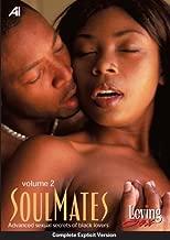 Loving Sex - SoulMates, Advanced Sexual Secrets Of Black Lovers Vol. 2