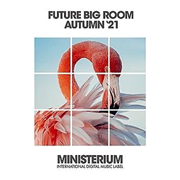 Future Big Room (Autumn '21)