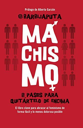 Machismo: 8 pasos para quitártelo de encima (Eldiario.es) eBook ...