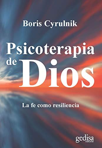 Psicoterapia de Dios: La fe como resiliencia (Libertad y Cambio) (Spanish Edition)