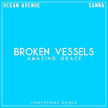 Broken Vessels (Amazing Grace) (Christmas Remix)