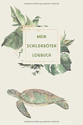 Mein Schildkröten Logbuch: Schildkröte Tagebuch - Logbuch für Haltung von Wasserschildkröten I Terrarium Planer Notizbuch I Journal für ein halbes Jahr I Turtle Futter Tracking