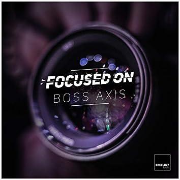 Focused On: Boss Axis