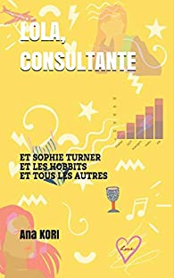Lola, consultante par Ana Kori