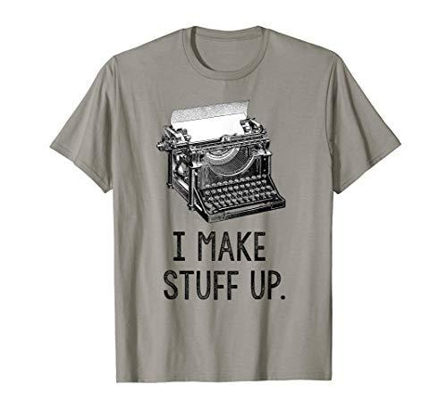 I Make Stuff Up T-Shirt vintage typewriter writer author tee