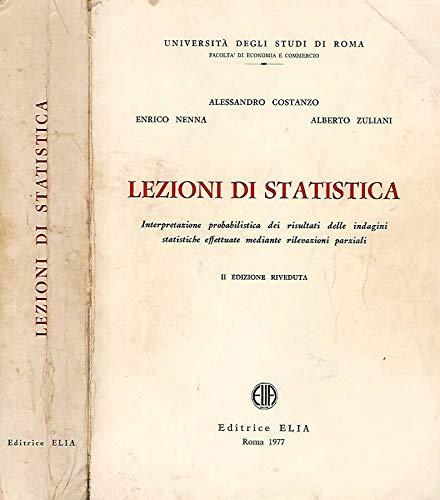 Lezioni di Statistica. Interpretazione probabilistica dei risultati delle indagini statistiche mediante rilevazioni parziali.