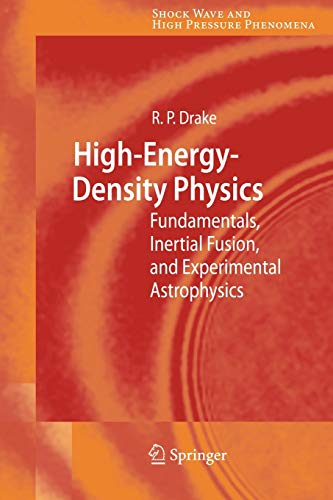 High-Energy-Density Physics: Fundamentals, Inertial Fusion, and Experimental Astrophysics (Shock Wave and High Pressure Phenomena)