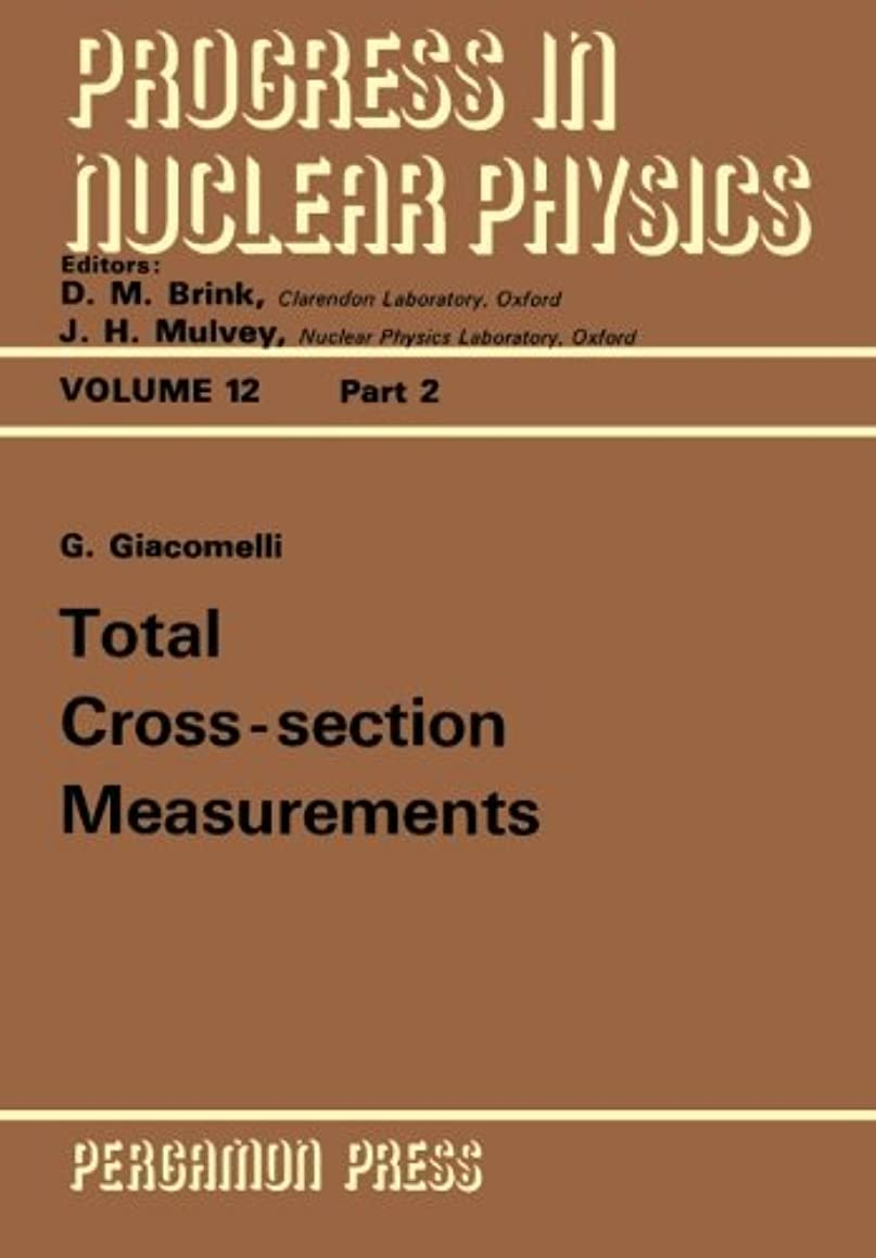 波紋エイズパトロンTotal Cross-Section Measurements: Progress in Nuclear Physics