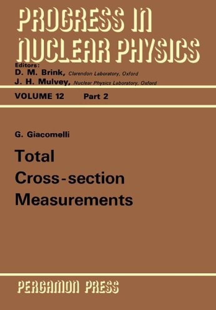 限られた罰する笑いTotal Cross-Section Measurements: Progress in Nuclear Physics