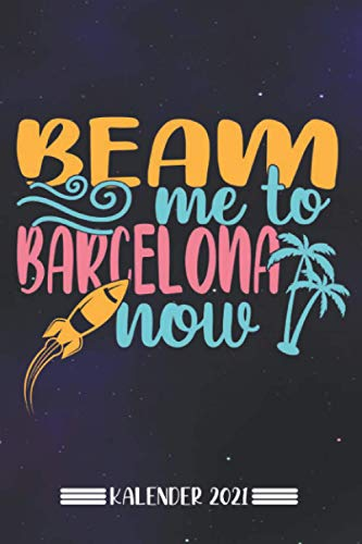 Kalender: Beam mich nach Barcelona Kalender 2021 | Kalender & Notizbuch| Urlaub Barcelona|A5 6x9 Format (15,24 x 22,86 cm)