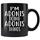 I'm Adonis Doing Adonis Thing Funny Birthday Adonis Name Idea Ceramic Coffee Mug Tea Cup