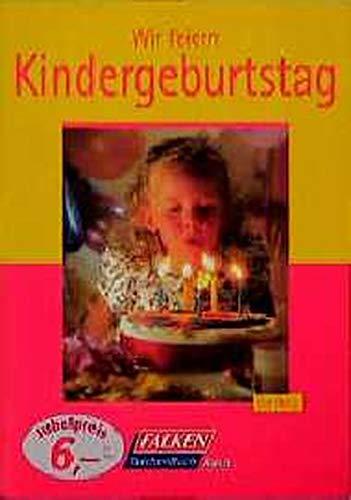 Ilse Obrig: Wir feiern Kindergeburtstag.