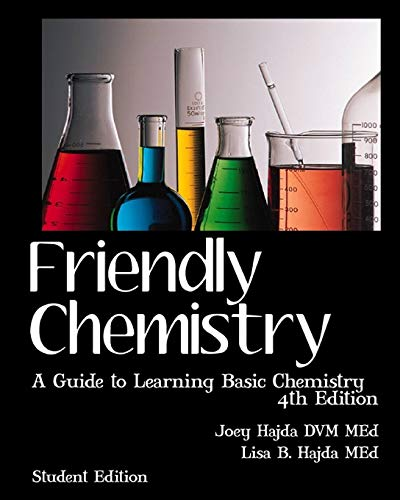 Compare Textbook Prices for Friendly Chemistry Student Edition: A Guide to Learning Basic Chemistry Student Edition ISBN 9781456511364 by Hajda, Dr. Joey,Hajda, Lisa B.