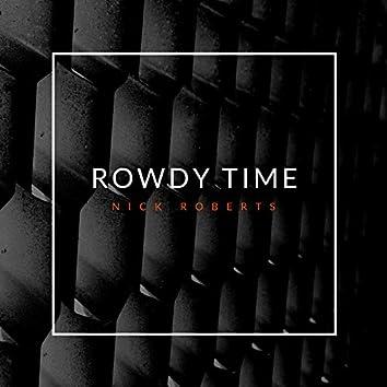 Rowdy Time