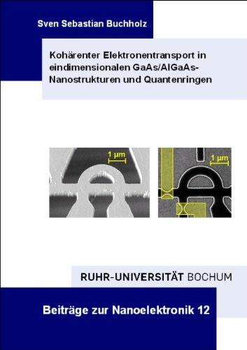 Kohärenter Elektronentransport in eindimensionalen GaAs/AlGaAs- Nanostrukturen und Quantenringen