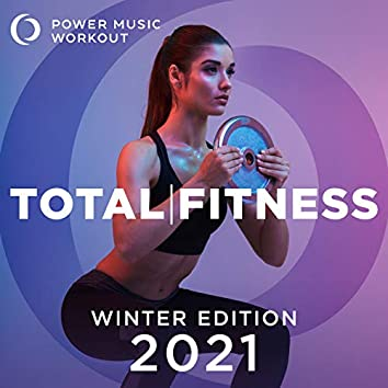 2021 Total Fitness - Winter Edition (Nonstop Workout Mix 130-150 BPM)