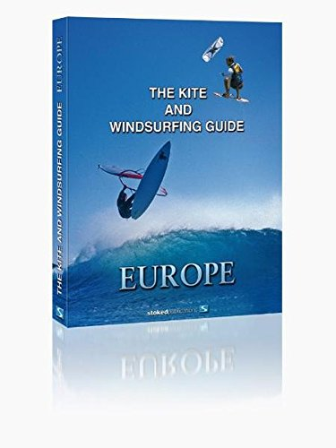 The Kite and Windsurfing Guide Europe. English Edition