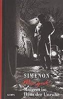 Maigret im Haus der Unruhe: Mit einem Nachwort von Daniel Kampa