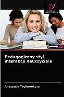 Pedagogiczny styl interakcji nauczyciela