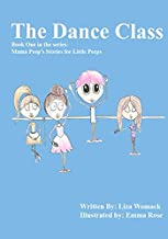 The Dance Class: Book One in the series: Mama Peep's Stories for Little Peeps