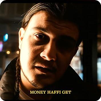 Money Haffi Get